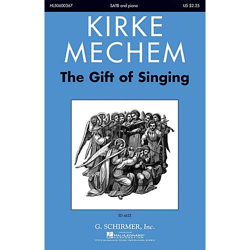 G. Schirmer The Gift of Singing SATB composed by Kirke Mechem