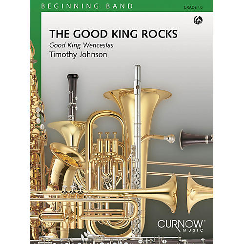 Curnow Music The Good King Rocks (Grade 0.5 - Score and Parts) Concert Band Level .5 Composed by Timothy Johnson