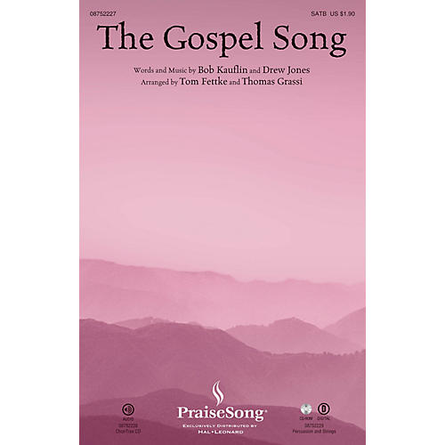 PraiseSong The Gospel Song CHOIRTRAX CD Arranged by Tom Fettke