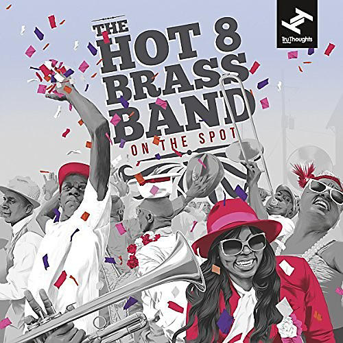Alliance The Hot 8 Brass Band - On The Spot