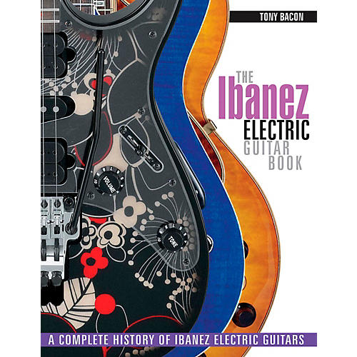 backbeat books the ibanez electric guitar book a complete history of ibanez electric guitars. Black Bedroom Furniture Sets. Home Design Ideas