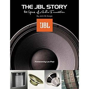 Hal Leonard The JBL Story - Sixty Years of Audio Innovation Book by Hal Leonard