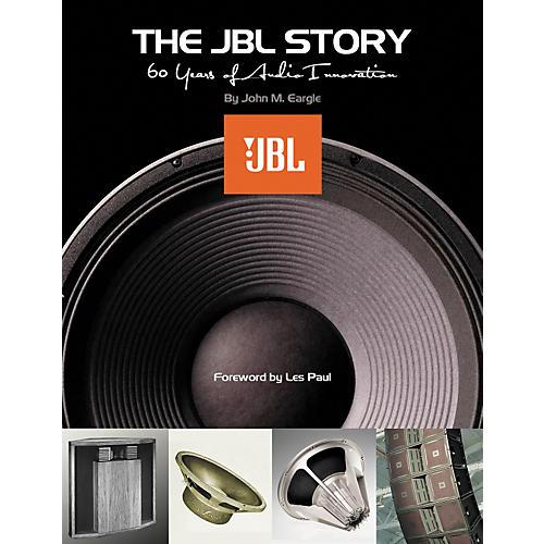 Hal Leonard The JBL Story - Sixty Years of Audio Innovation Book-thumbnail
