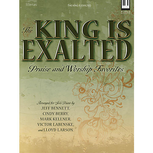 Hal Leonard The King Is Exalted - Praise & Worship Favorites For Piano