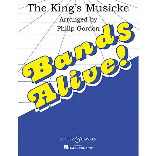 Boosey and Hawkes The King's Musicke Concert Band Composed by Philip Gordon
