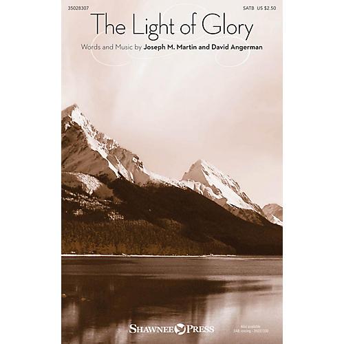 Shawnee Press The Light of Glory SATB composed by Joseph M. Martin