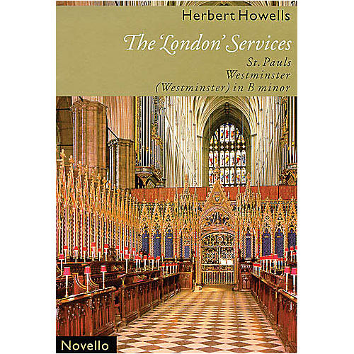 Novello The London Services (St. Pauls; Westminster; Westminster in B Minor) SATB Composed by Herbert Howells