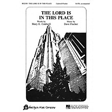 Fred Bock Music The Lord Is in This Place SATB composed by Dave Fischer