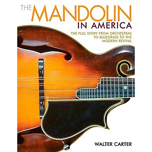 Backbeat Books The Mandolin in America: The Full Story from Orchestras to B...