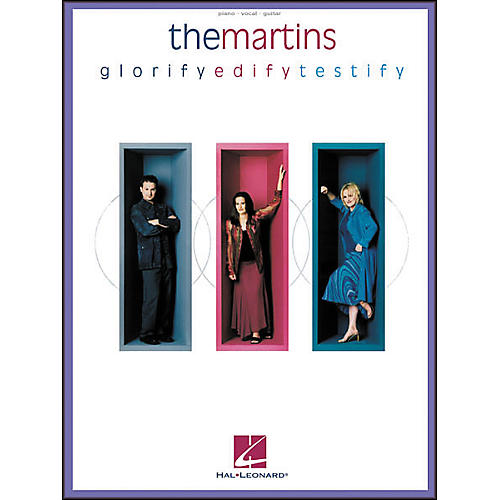 Hal Leonard The Martins Glorify/Edify/Testify Piano/Vocal/Guitar Artist Songbook