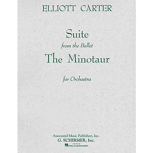 Associated The Minotaur (Ballet Suite) (Full Score) Study Score Series Composed by Elliott Carter