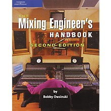 Course Technology PTR The Mixing Engineer's Handbook - Second Edition