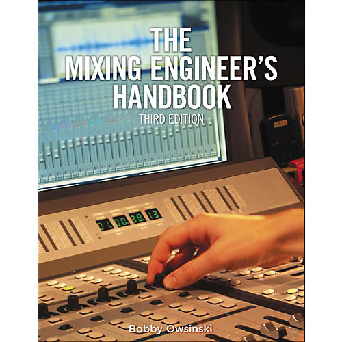 Cengage Learning The Mixing Engineer's Handbook 3rd Edition