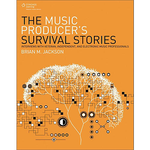 Cengage Learning The Music Producer's Survival Stories Interviews with Veteran,Independent and Elect Music Pro-thumbnail