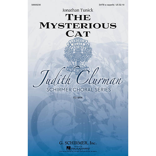 G. Schirmer The Mysterious Cat (Judith Clurman Choral Series) SATB a cappella composed by Jonathan Tunick