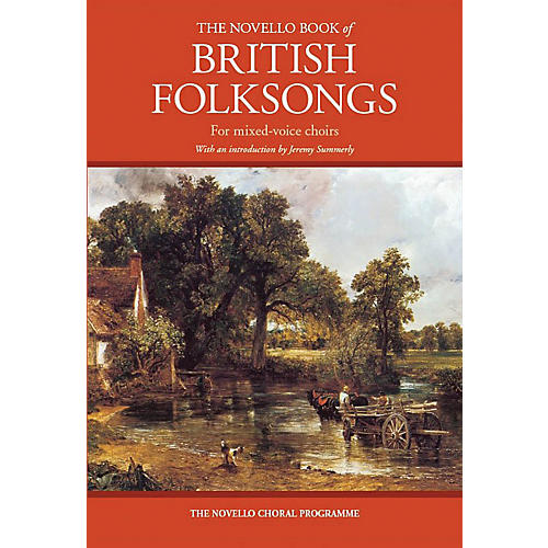 Novello The Novello Book of British Folksongs (With an introduction by Jeremy Summerly) SATB Composed by Various
