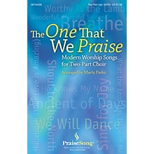 PraiseSong The One That We Praise CHOIRTRAX CD Arranged by Marty Parks