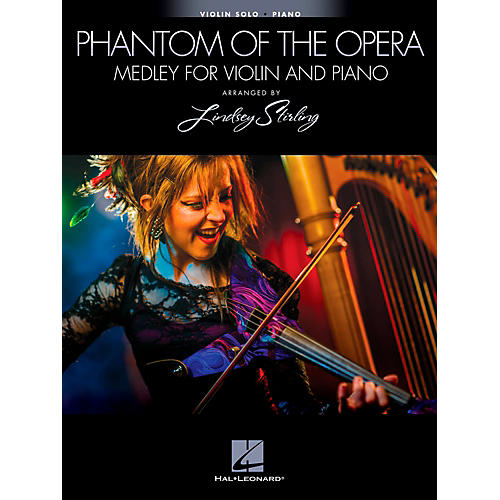 Hal Leonard The Phantom Of The Opera - Medley For Violin & Piano - Arranged By Lindsey Stirling-thumbnail