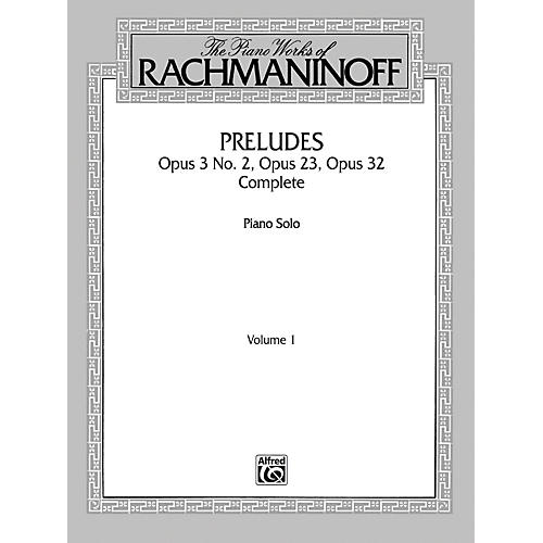 Alfred The Piano Works of Rachmaninoff Volume I Preludes Op. 3 No. 2 Op. 23 Op. 32 (Complete)