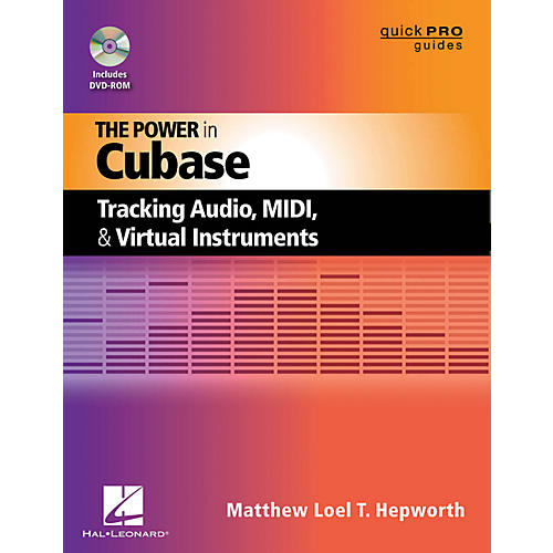 Hal Leonard The Power In Cubase - Tracking Audio, MIDI, And Virtual Instruments Book/DVD-ROM
