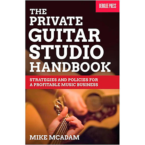 Berklee Press The Private Guitar Studio Handbook - Strategies & Policies For A Profitable Music Business-thumbnail