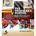 Hal Leonard The Producer's Manual - All You Need To Get Pro Recordings And Mixes In The Project Studio thumbnail