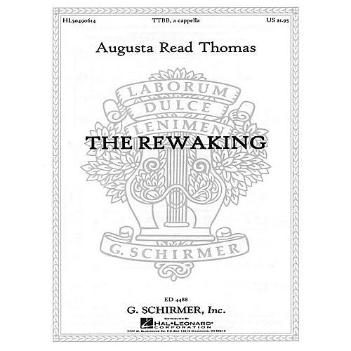 G. Schirmer The Rewaking (TTBB) TTBB composed by Augusta Read Thomas