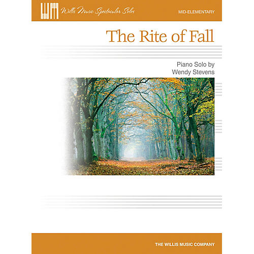 Willis Music The Rite of Fall (Mid-Elem Level) Willis Series by Wendy Stevens