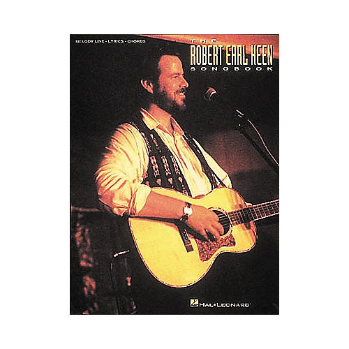 Hal Leonard The Robert Earl Keen Songbook