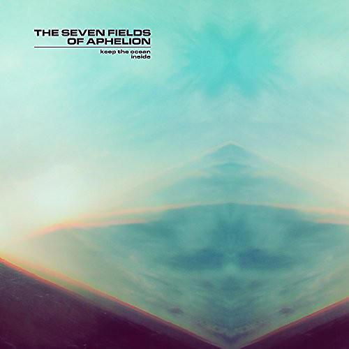 Alliance The Seven Fields of Aphelion - Keep The Ocean Inside