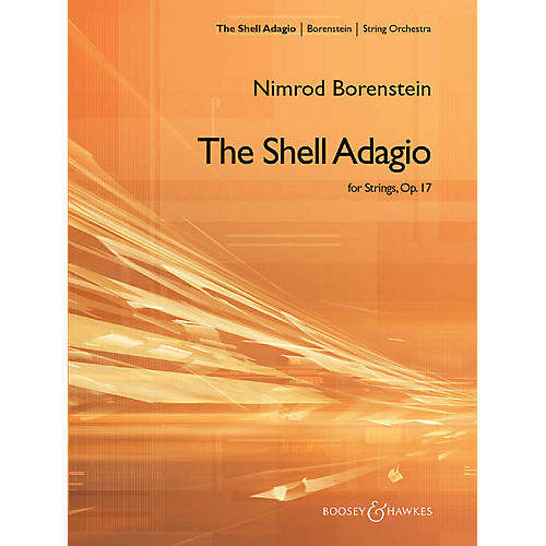 Boosey and Hawkes The Shell Adagio for Strings, Op. 17 Boosey & Hawkes Orchestra Series Composed by Nimrod Borenstein