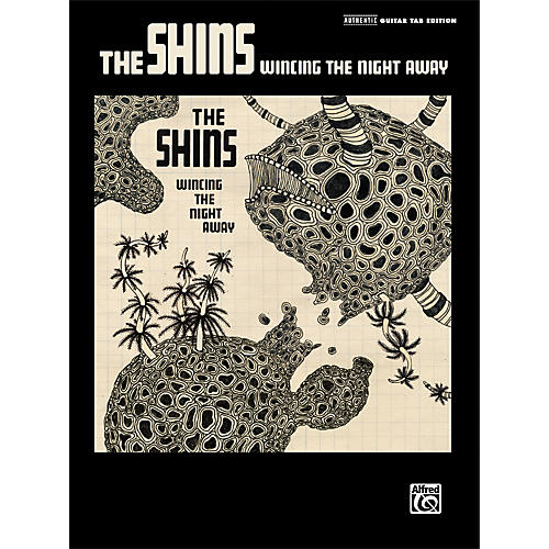 Alfred The Shins - Wincing the Night Away Guitar Tab Songbook