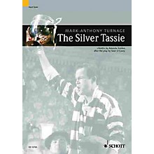 Schott The Silver Tassie - Tragi-Comic Opera in 4 Acts (Vocal/Piano Score) Composed by Mark-Anthony Turnage