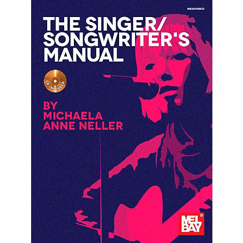 Mel Bay The Singer/Songwriter's Manual