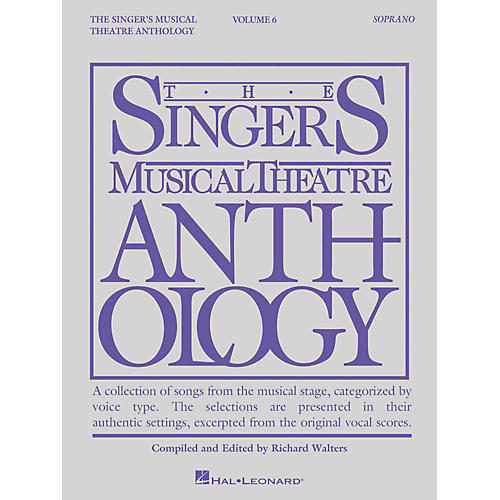 Hal Leonard The Singer's Musical Theatre Anthology: Soprano - Volume 6