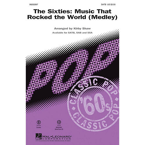 Hal Leonard The Sixties: Music that Rocked the World (Medley) SATB by Chubby Checker arranged by Kirby Shaw