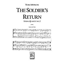Lauren Keiser Music Publishing The Soldier's Return (for String Quartet) LKM Music Series Composed by Tom Myron