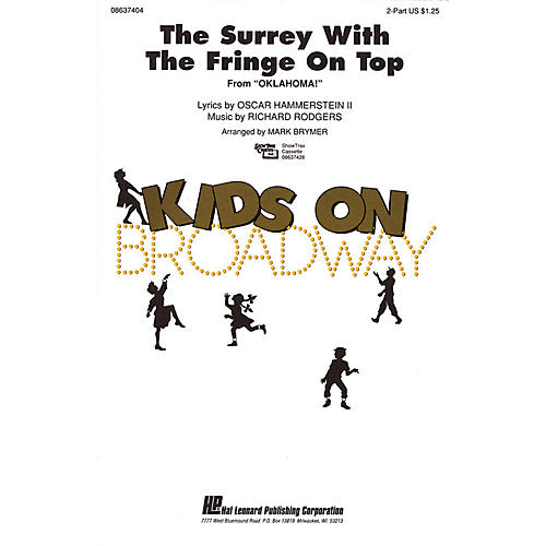 Hal Leonard The Surrey with the Fringe on Top (from Oklahoma!) 2-Part arranged by Mark Brymer
