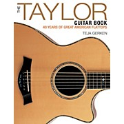 Backbeat Books The Taylor Guitar Book: 40 Years Of Great American Flattops