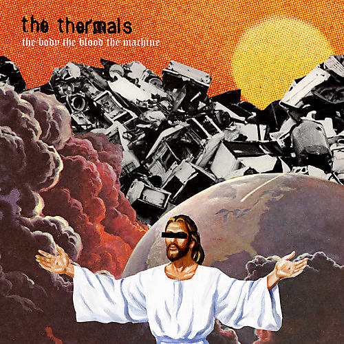 Alliance The Thermals - The Body, The Blood, The Machine