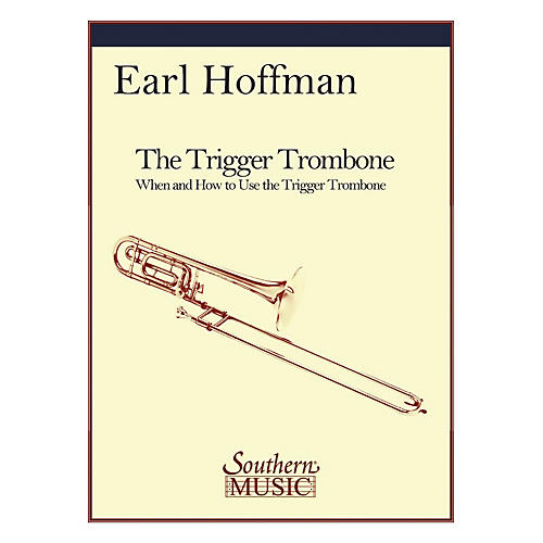 Southern The Trigger Trombone (Trombone) Southern Music Series Softcover Composed by Earl Hoffman