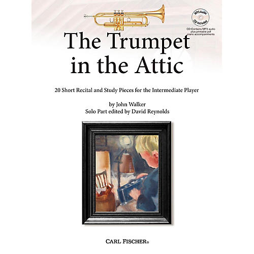 Carl Fischer The Trumpet in the Attic: 20 Short Recital and Study Pieces for the Intermediate Player Book-thumbnail