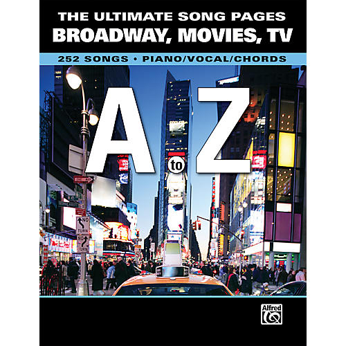 Alfred The Ultimate Song Pages Broadway Movies TV A to Z Piano/Vocal/Chords
