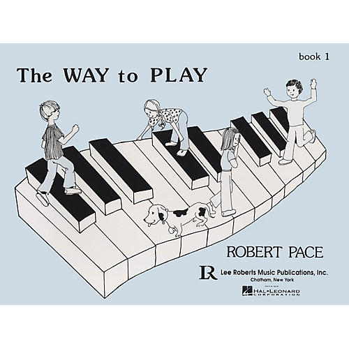 Lee Roberts The Way to Play - Book 1 Pace Piano Education Series Softcover Written by Robert Pace