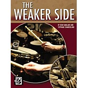 Alfred The Weaker Side by Dom Famularo and Stephane Chamberland Drum Book