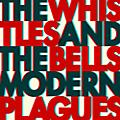 Alliance The Whistles & the Bells - Modern Plagues thumbnail