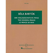 Boosey and Hawkes The Wooden Prince, Op. 13 (Complete Ballet) Boosey & Hawkes Scores/Books Series Composed by Béla Bartók