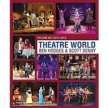 Theatre World Media Theatre World Volume 69 (2012-2013) Book Series Hardcover
