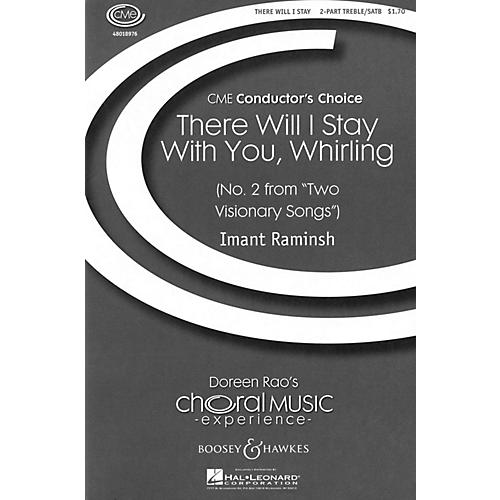Boosey and Hawkes There I Will Stay with You, Whirling (No. 2 from Two Visionary Songs) SATB/2-PT composed by Imant Raminsh