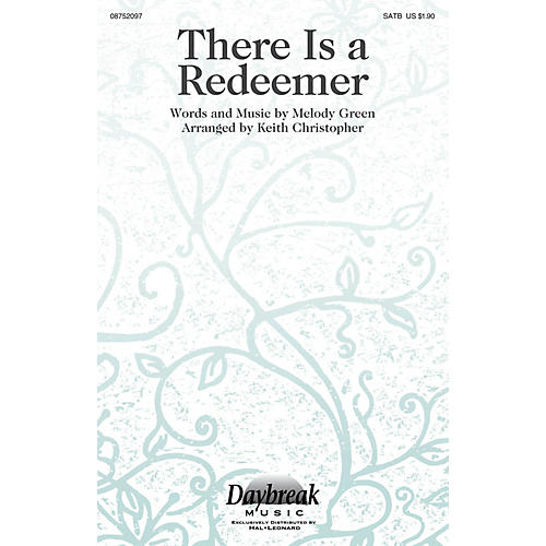 Daybreak Music There Is a Redeemer SATB by Keith Green arranged by Keith Christopher